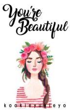 You're Beautiful (BTS Fanfiction) by kookieyukieyo
