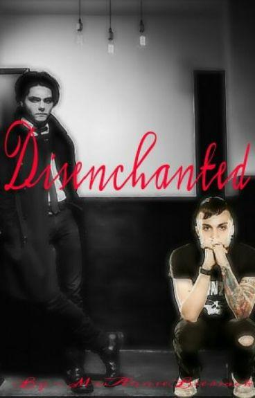 Disenchanted (Frerard) Wattys2015