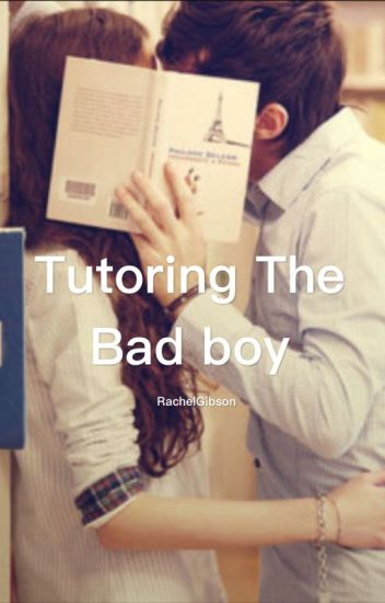 Tutoring The Bad Boy