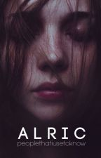 ALRIC by peoplethatiusetoknow