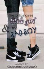 The Billionaires little girl and the bad boy by xXxlaurenlovesyaxXx