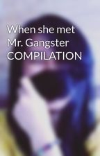 When she met Mr. Gangster COMPILATION by MiYuRi