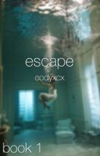 escape (escape, #1) by codyxcx