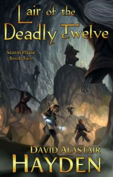 Lair of the Deadly Twelve (Storm Phase #2) by davidalastairhayden