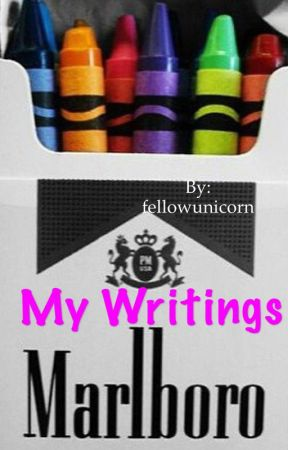 My Writings by fellowunicorn