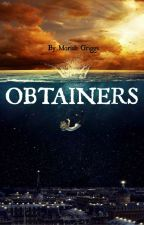 OBTAINERS by MoriahGriggs