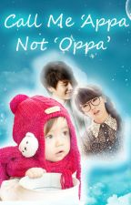 Call Me 'Appa' Not 'Oppa' by PricciliaDhi