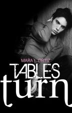 Tables Turn by Ortiz-Novels