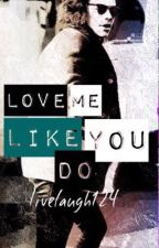 Love Me Like You Do (Harry Styles AU) by livelaugh124