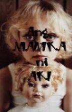 Ang MANIKA ni AKI by monachelle26