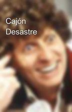 Cajón Desastre by Brujito