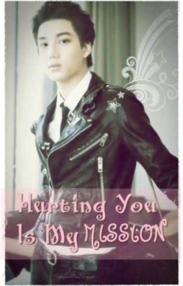 Hurting You Is My Mission (Ongoing Series) by PerfectYou