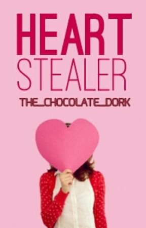 Heart Stealer [On Hold] by The_Chocolate_Dork