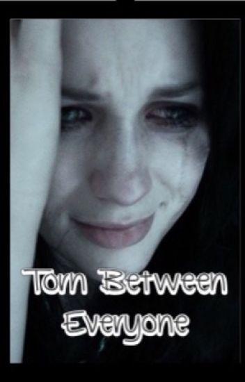 Torn Between... Everyone
