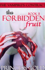 [BOOK 2 of Vampire's Contract] THE FORBIDDEN FRUIT by pRincessGold24