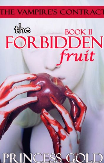 [BOOK 2 of Vampire's Contract] THE FORBIDDEN FRUIT