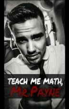 Teach Me Math, Mr. Payne (Liam Payne Student/Teacher) by hamiltraaash