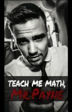 Teach Me Math, Mr. Payne (Liam Payne Student/Teacher) by hamiltraaash