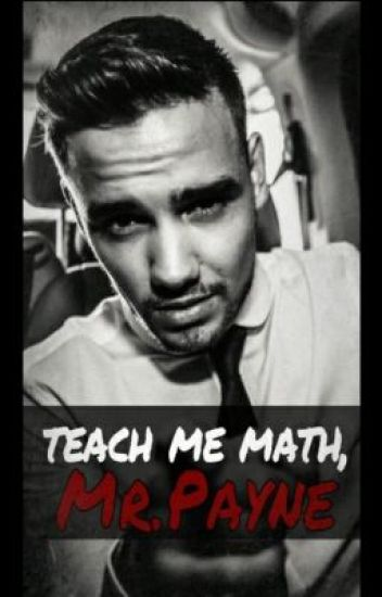 Teach Me Math, Mr. Payne (Liam Payne Student/Teacher)