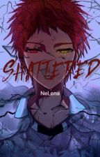 Shattered: Book 1 *COMPLETED* by SeiLeen04