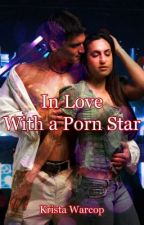 In Love With A Pornstar by KM_Warcop