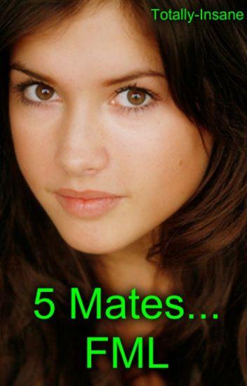 5 mates? FML ****ON HOLD****