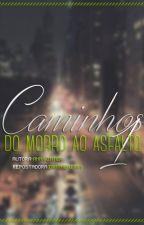Caminhos: Do Morro ao Asfalto by ainviadu