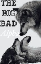 The big bad Alpha by Dimplesxirwin5