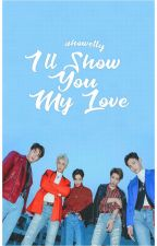 I'll Show You My Love- SHINee Fanfic by a_howelly