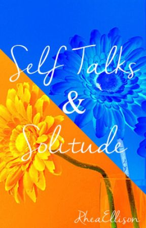 Self Talks & Solitude by Ellisonelli