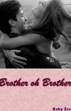 Brother oh Brother by MyBabyZee