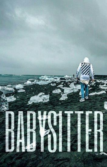 Babysitter |j.b| ✔ First Part