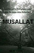 MUSALLAT ( Tamamlandı ) by nlyckc