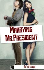 Marraying Mr.President by vjfelarca