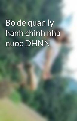 Bo de quan ly hanh chinh nha nuoc DHNN