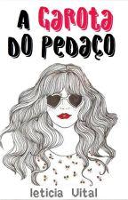 A Garota Do Pedaço by leticiavital02