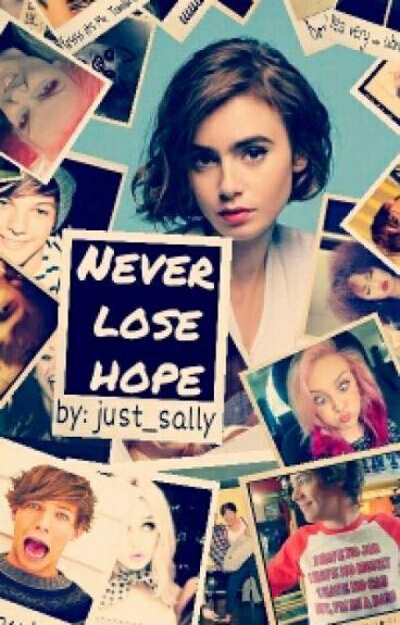 Never lose hope [Louis Tomlinson]