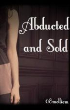 Abducted and Sold by Molliecule