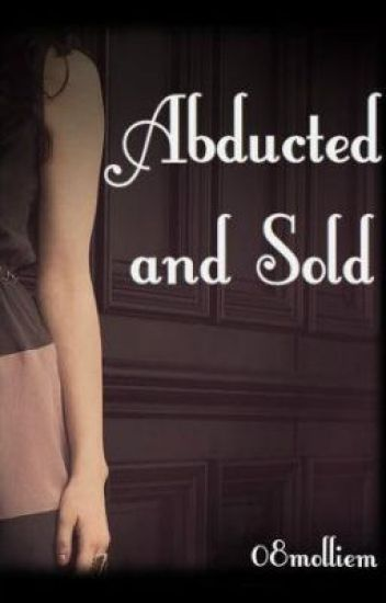 Abducted and Sold