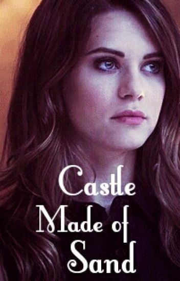 Castle Made of Sand ➰ The Originals