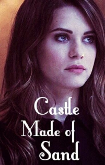 Castle Made of Sand ➰ The Originals