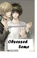 Obsessed (boyxboy) by Silent_Knight98