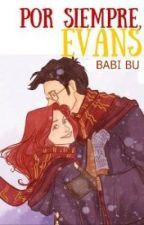 Por Siempre, Evans [James y Lily]© by Babi_Bu