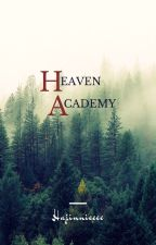 Heaven Academy [UNDER REVISION] by Hajinnieeee