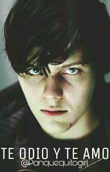 Te odio y te amo |Dominik Santorski #1 ☢EN EDICIÓN☢