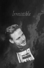 Irresistible(A Liam Payne fanfic) by EvasLife