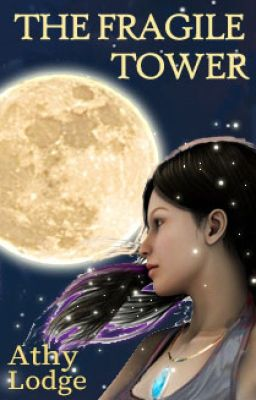 The Fragile Tower - Book 1 of the magical fantasy series