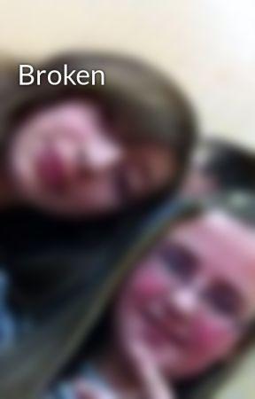 Broken by clo__joe