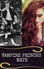 Vampire Prince's Mate by Werewolfgirl2018