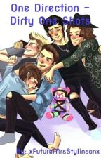 One Direction - Dirty One Shots by xFutureMrsStylinsonx
